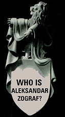WHO IS ALEKSANDAR ZOGRAF?